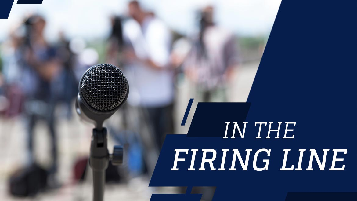 In the firing line – Tips for dealing with the media
